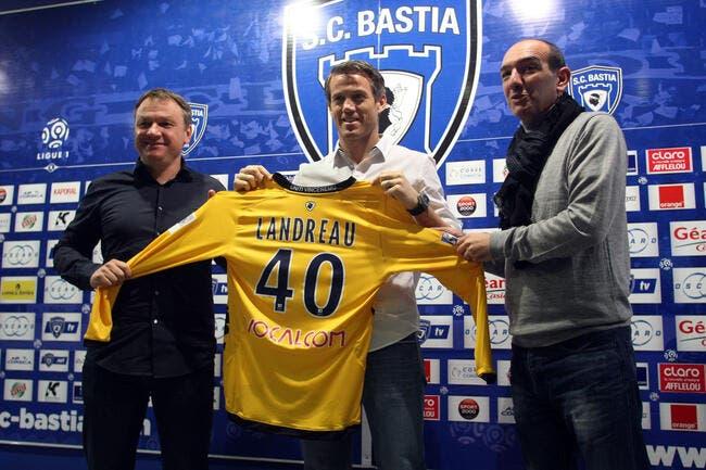 Landreau, c'est le record et les Bleus qui l'ont poussé à Bastia